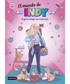 EL MUNDO DE INDY. EL GRAN REFUGIO DE MASCOTAS Infantil