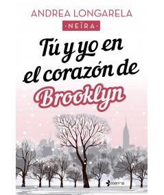 TU Y YO EN EL CORAZON DE BROOKLYN. ANDREA LONGARELA Novedades