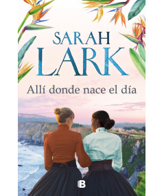 ALLI DONDE NACE EL DIA. SARAH LARK Novedades