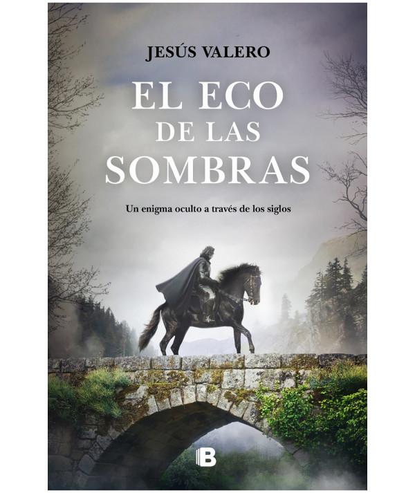 EL ECO DE LAS SOMBRAS. JESUS VALERO Novedades