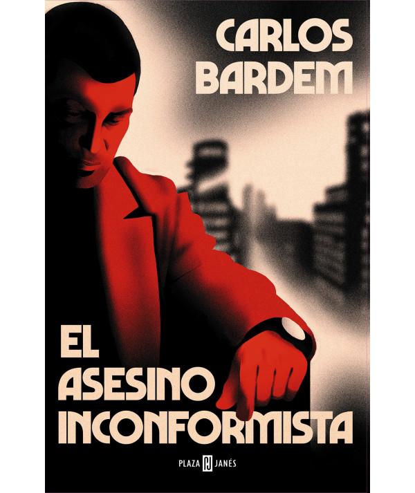 EL ASESINO INCONFORMISTA. CARLOS BARDEM Novedades