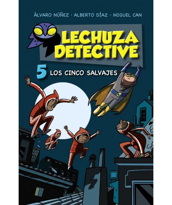 LECHUZA DETECTIVE 5: Los cinco salvajes Infantil