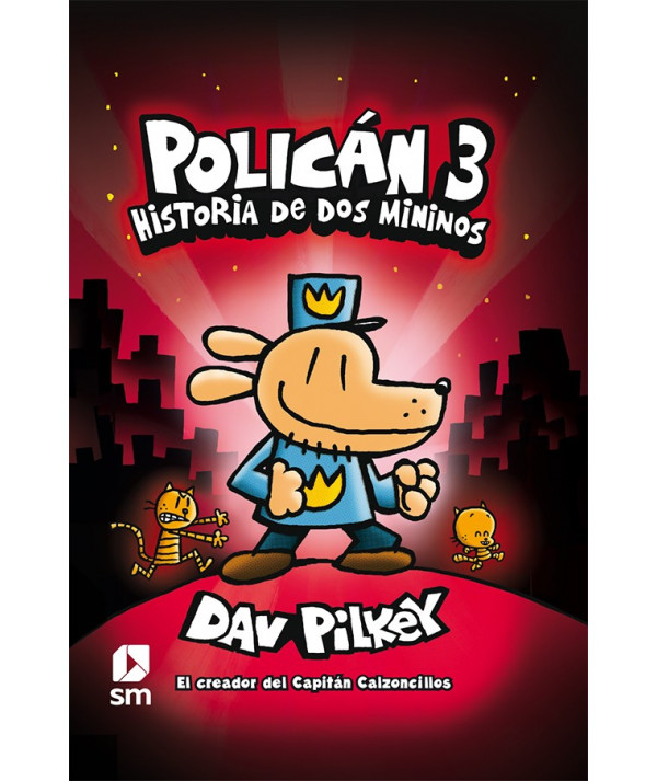 POLICÁN 3: HISTORIA DE DOS MININOS Infantil
