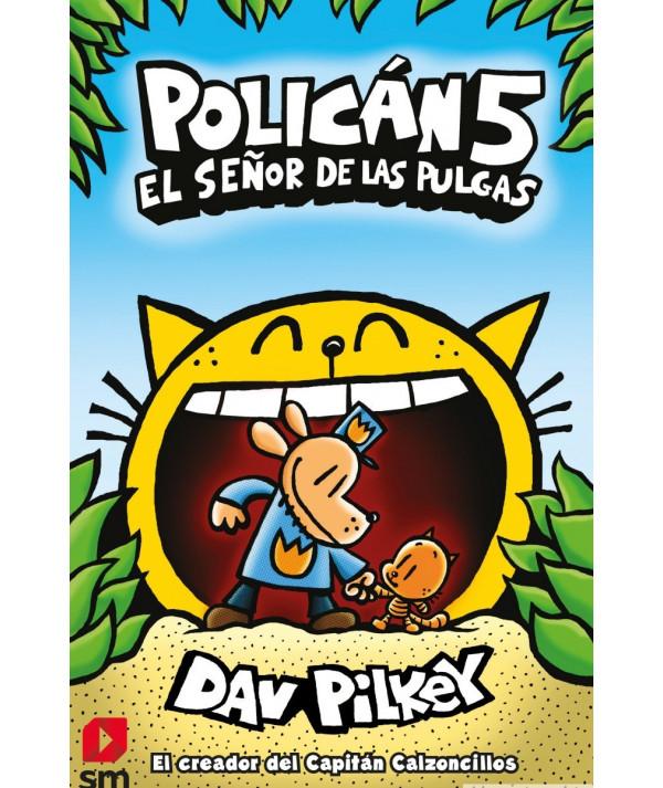 POLICAN 5. EL SEÑOR DE LAS PULGAS Infantil