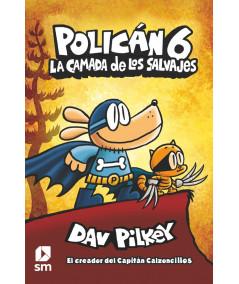 POLICAN 6: LA CAMADA DE LOS SALVAJES Infantil