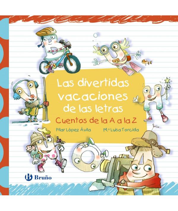 LAS DIVERTIDAS VACACIONES DE LAS LETRAS Infantil