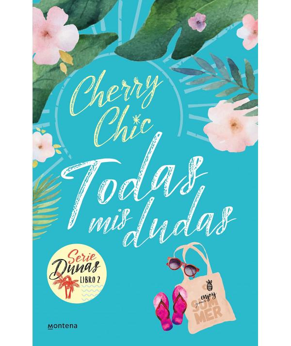 TODAS MIS DUDAS (DUNAS 2). CHERRY CHIC Novedades