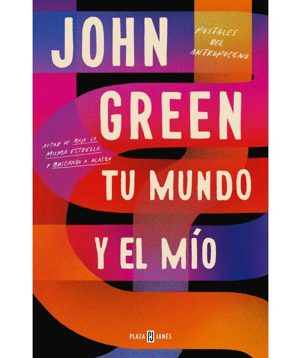 TU MUNDO Y EL MÍO. JOHN GREEN Novedades
