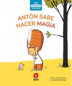 ANTÓN SABE HACER MAGIA Infantil