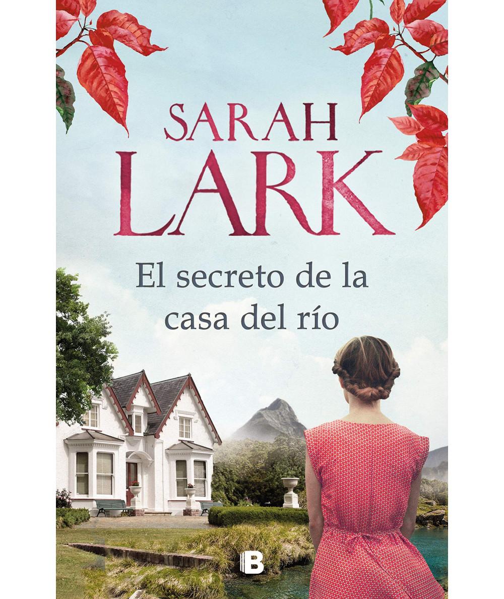 EL SECRETO DE LA CASA DEL RIO. SARAH LARK Novedades