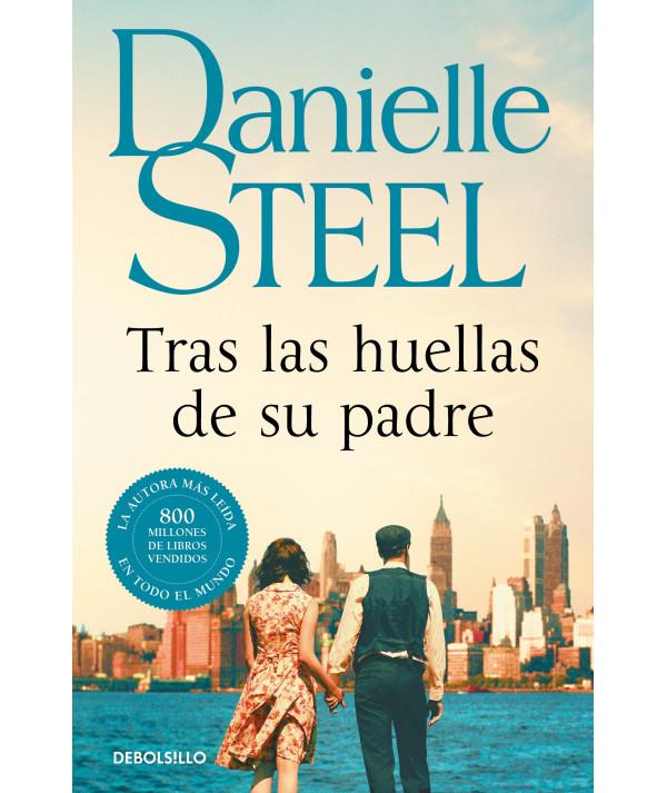 TRAS LAS HUELLAS DE SU PADRE. DANIELLE STEEL Novedades