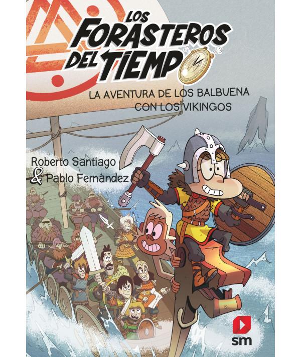 FORASTEROS DEL TIEMPO 11 LA AVENTURA DE LOS BALBUENA CON LOS VIKINGOS Infantil