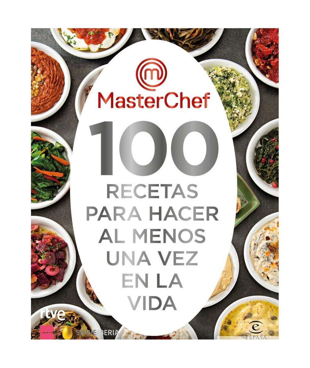 MASTERCHEF 100 RECETAS PARA HACER AL MENOS UNA VEZ EN LA VIDA Novedades