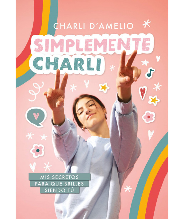Simplemente Charli. CHARLI D´AMELIO Juvenil