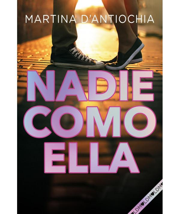 NADIE COMO ELLA. MARTINA D´ANTIOCHIA Juvenil