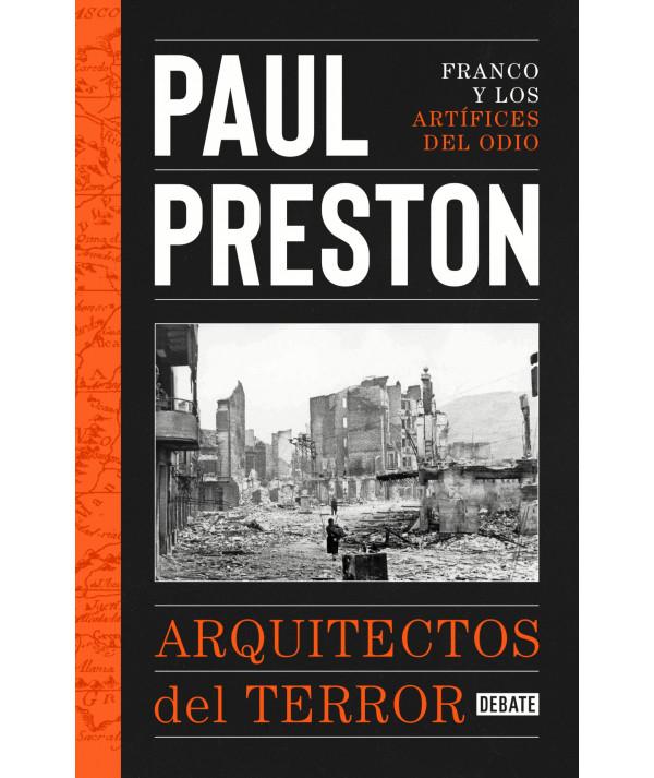 LOS ARQUITECTOS DEL TERROR. PAUL PRESTON Novedades
